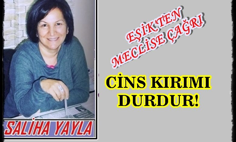 SALİHA YAYLA/ CİNS KIRIMI DURDUR!